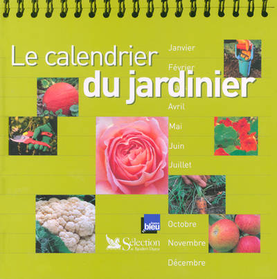 livre le calendrier du jardinier collectif s lection du reader 39 s digest 9782709817295. Black Bedroom Furniture Sets. Home Design Ideas
