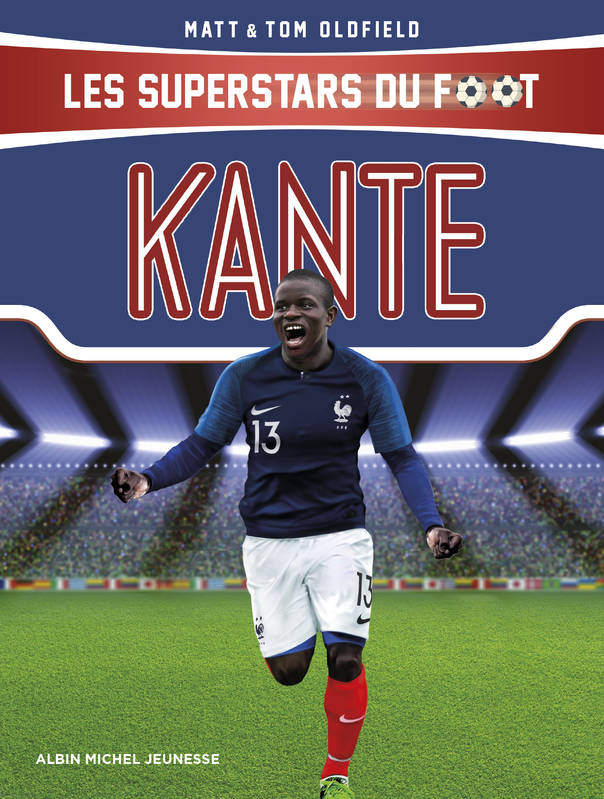Kanté, Les Superstars du foot