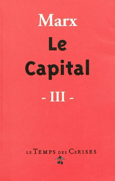Le capital, 3, Le procès d'ensemble de la production capitaliste