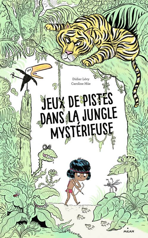 livre jeux de pistes dans la jungle myst rieuse didier levy editions milan albums 3 7 ans. Black Bedroom Furniture Sets. Home Design Ideas