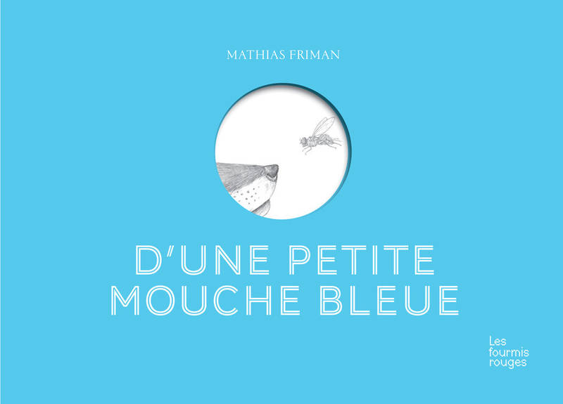 livre d 39 une petite mouche bleue friman mathias ditions les fourmis rouges 9782369020721. Black Bedroom Furniture Sets. Home Design Ideas