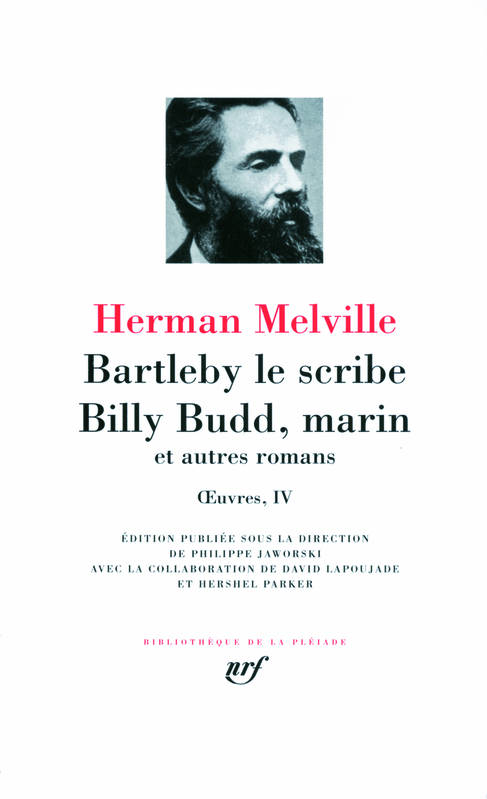 OEuvres / Herman Melville., 4, Œuvres, IV : Bartleby le scribe - Billy Budd, marin et autres romans, et autres romans