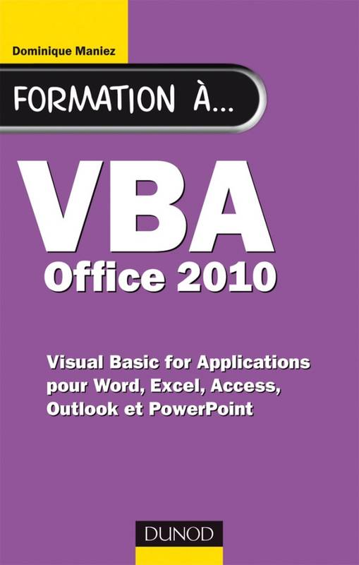 Formation à VBA Office 2010, pour Word, Excel, Access, Outlook et PowerPoint