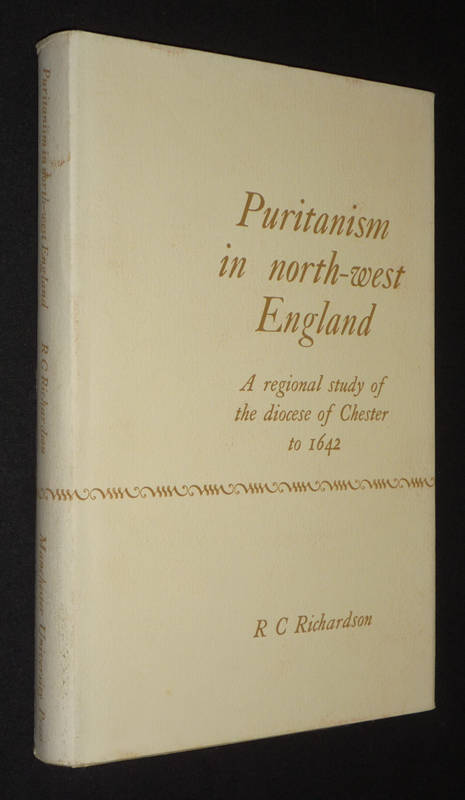 Puritanism in north-west England : A Regional study of the Diocese of Chester to 1642