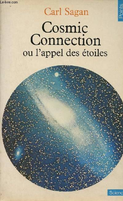 Cosmic Connection ou l'appel des étoiles - Collection Points Sciences n°14.