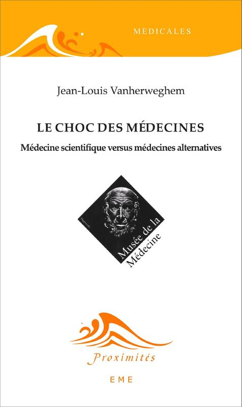 Le choc des médecines, Médecine scientique versus médecines alternatives