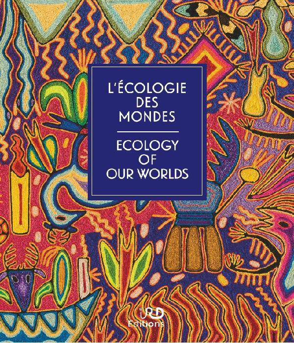 Écologie des mondes / Ecology of our worlds, Paroles d'ici et d'ailleurs sur le climat et l'environnement / views on climate and the environment