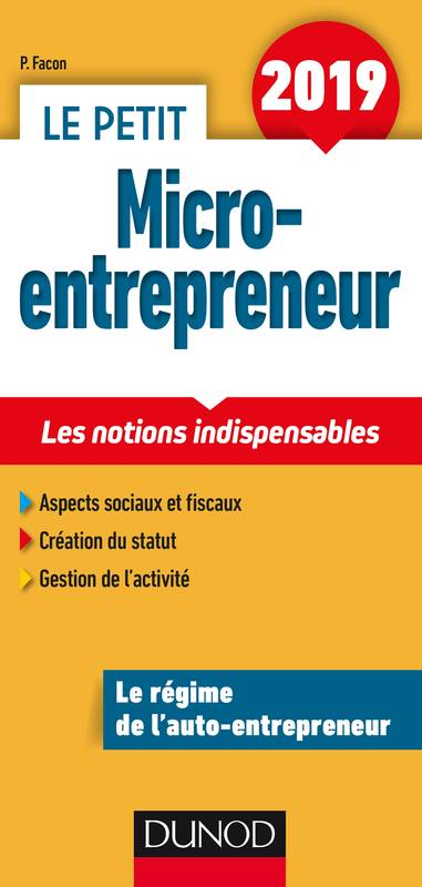 Le Petit Micro-entrepreneur 2019 - Les notions indispensables, Les notions indispensables