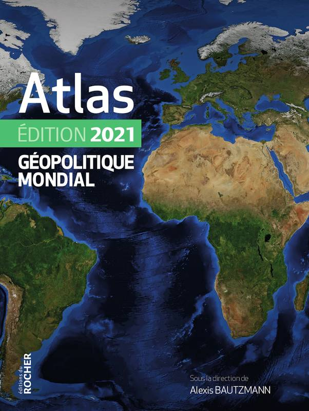 Atlas géopolitique mondial / 2021