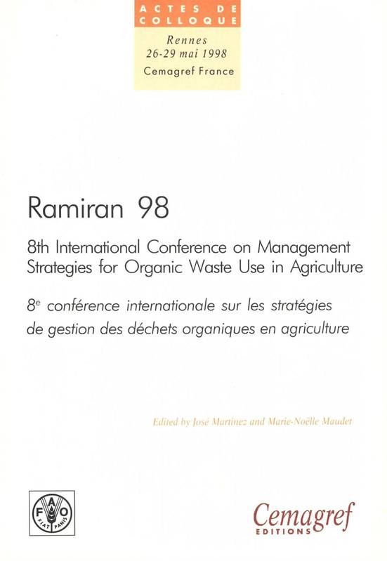 Ramiran 98. Proceedings of the 8th International Conference on Management Strategies for Organic Waste in Agriculture, Vol. 1: Proceedings of the oral presentations