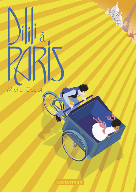 DILILI A PARIS - LE ROMAN ILLUSTRE DU FILM
