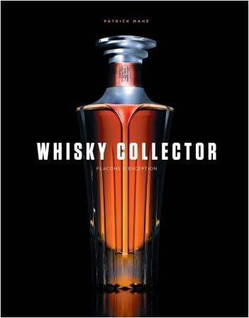 Whisky collector, Flacons d'exception