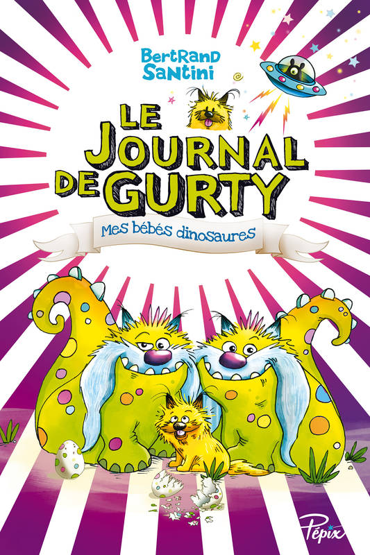 LE JOURNAL DE GURTY T6 ; MES BEBES DINOSAURES