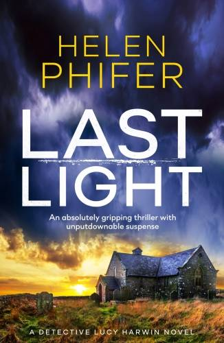 Last Light, An absolutely gripping thriller with unputdownable suspense