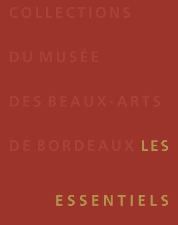 Collection of the Musée des beaux-arts de Bordeaux / the highlights