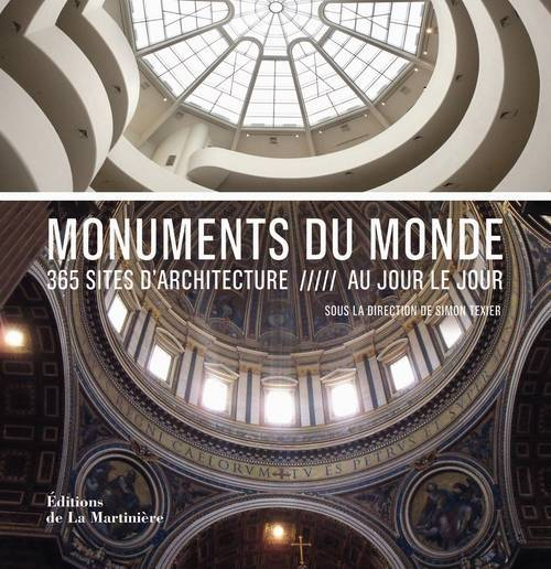 Monuments du monde / 365 sites d'architecture au jour le jour, 365 sites d'architecture, au jour le jour