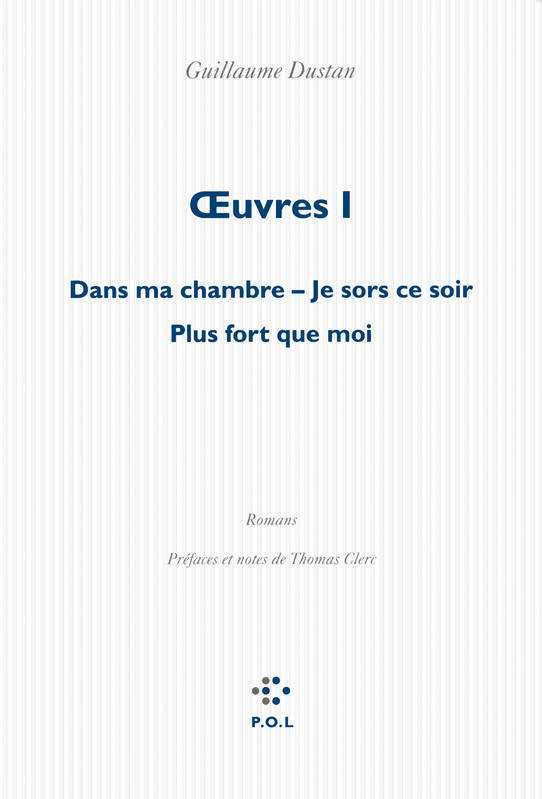 Oeuvres / Guillaume Dustan, 1, Œuvres (Tome 1)