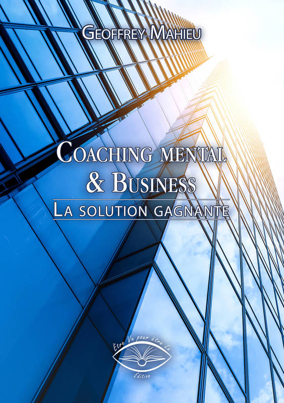 Coaching mental & Business, La solution gagnante