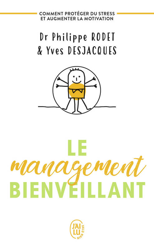 LE MANAGEMENT BIENVEILLANT - COMMENT SE PROTEGER DU STRESS ET AUGMENTER LA MOTIVATION