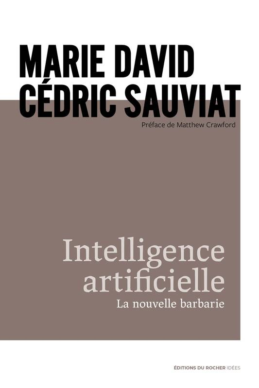 Intelligence artificielle, La nouvelle barbarie
