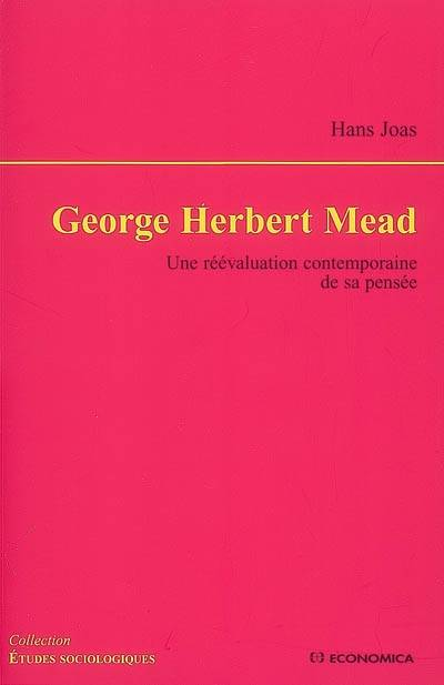 George Herbert Mead, une réévaluation contemporaine de sa pensée