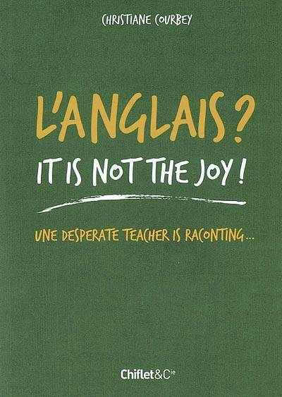 ANGLAIS IT IS NOT THE JOY, une desperate teacher is raconting