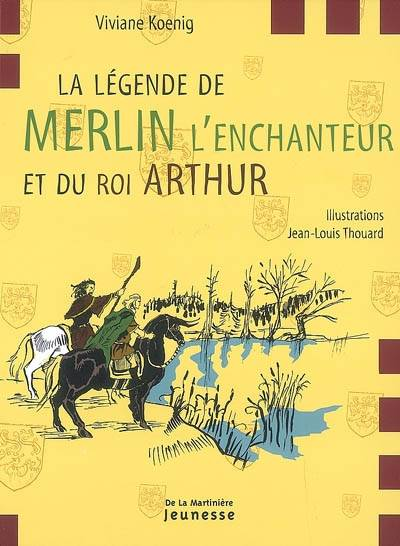LEGENDE DE MERLIN L'ENCHANTEUR ET DU ROI ARTHUR