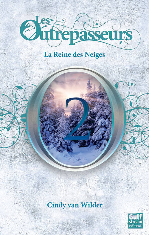 livre la reine des neiges tome 2 les outrepasseurs cindy van wilder gulf stream diteur. Black Bedroom Furniture Sets. Home Design Ideas