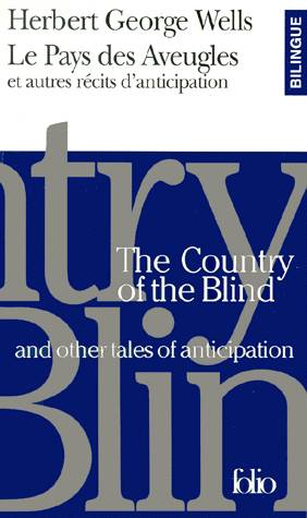 Le Pays des Aveugles et autres récits d'anticipation/The Country of the Blind and other tales of anticipation, et autres récits d'anticipation