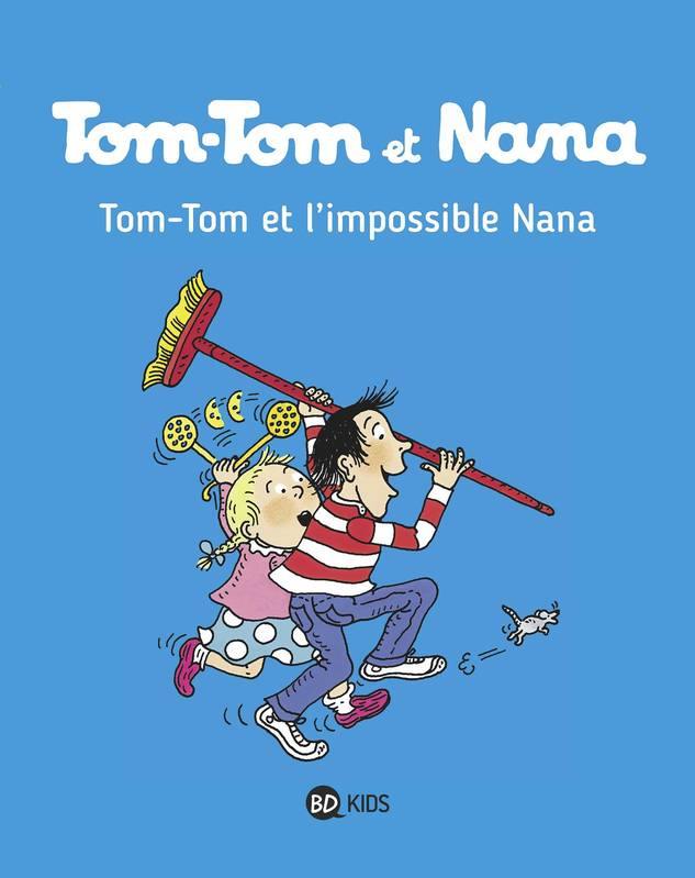 Tom-Tom et Nana, Tome 01, Tom-Tom et l'impossible Nana
