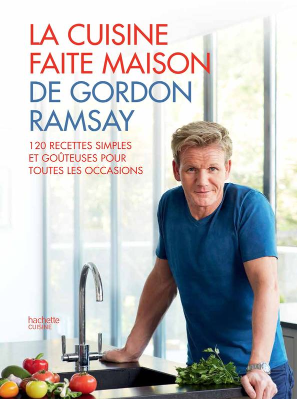 livre la cuisine faite maison de gordon ramsay gordon ramsay hachette pratique cuisine. Black Bedroom Furniture Sets. Home Design Ideas