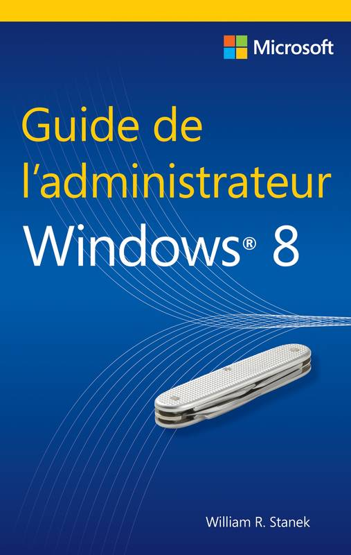 Guide de l'administrateur Windows 8, Microsoft
