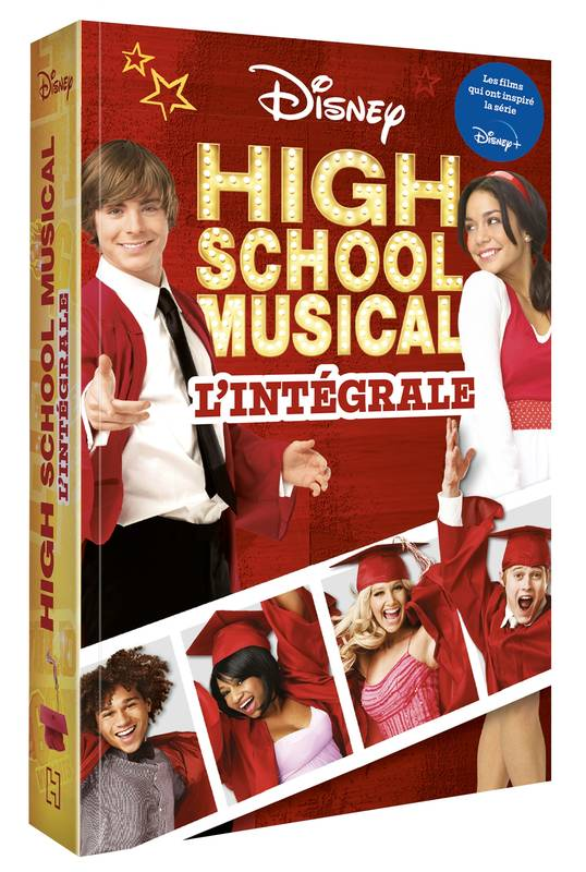 HIGH SCHOOL MUSICAL - L'intégrale - Le roman des 3 films - Disney