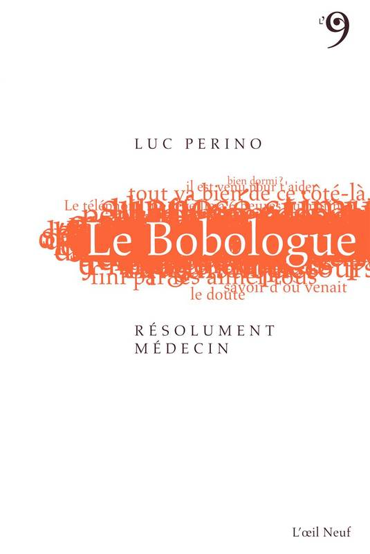 Le Bobologue,Resolument Medecin !, Resolument Medecin !
