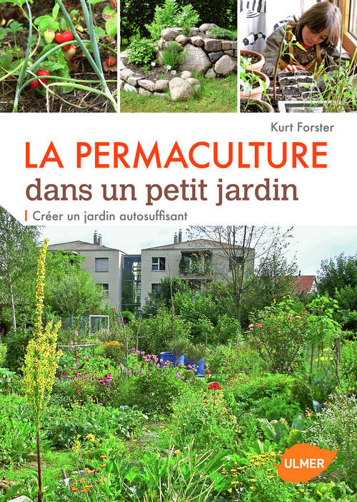 livre la permaculture dans un petit jardin cr er un. Black Bedroom Furniture Sets. Home Design Ideas
