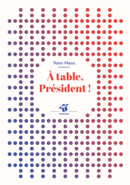 A TABLE, PRESIDENT ! (NNE)