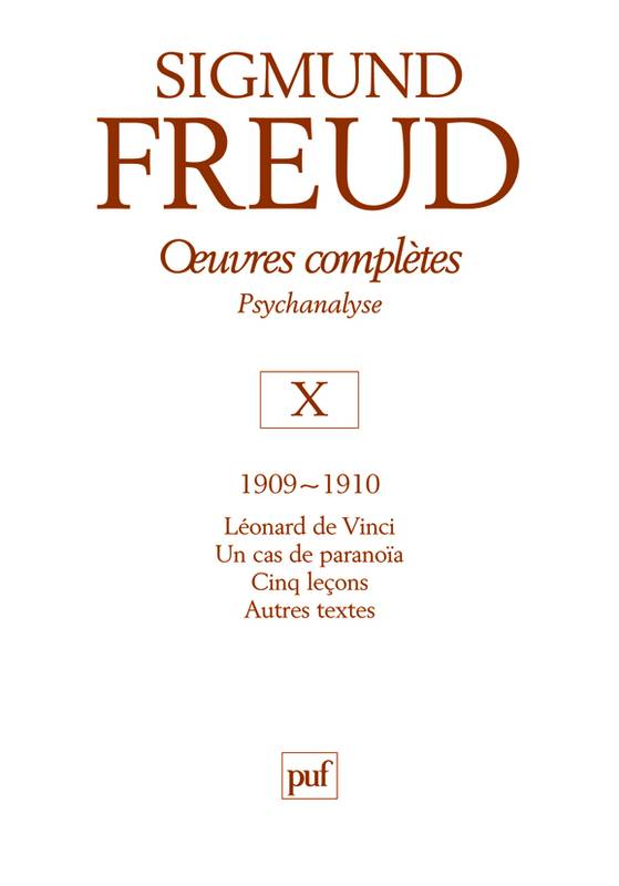 Oeuvres complètes / Sigmund Freud, Volume X, 1909-1910, Oeuvres complètes, psychanalyse
