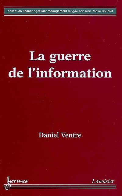 LA GUERRE DE L'INFORMATION (COLLECTION FINANCE GESTION MANAGEMENT)