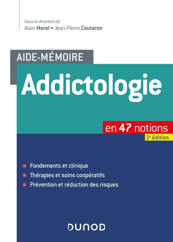 Aide-mémoire - Addictologie, en 47 notions