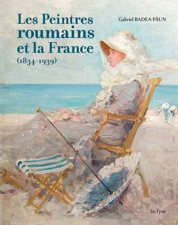 Peintres roumains en France / 1834-1939