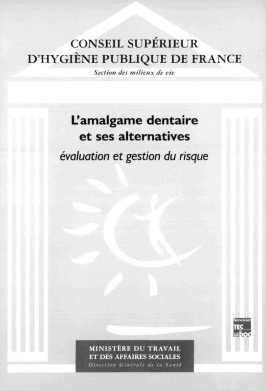 L'amalgame dentaire et ses alternatives: Evaluation et gestion du risque