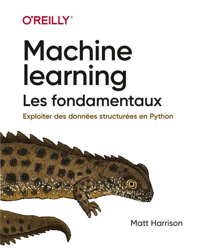 Machine Learning Les fondamentaux - collection O'Reilly