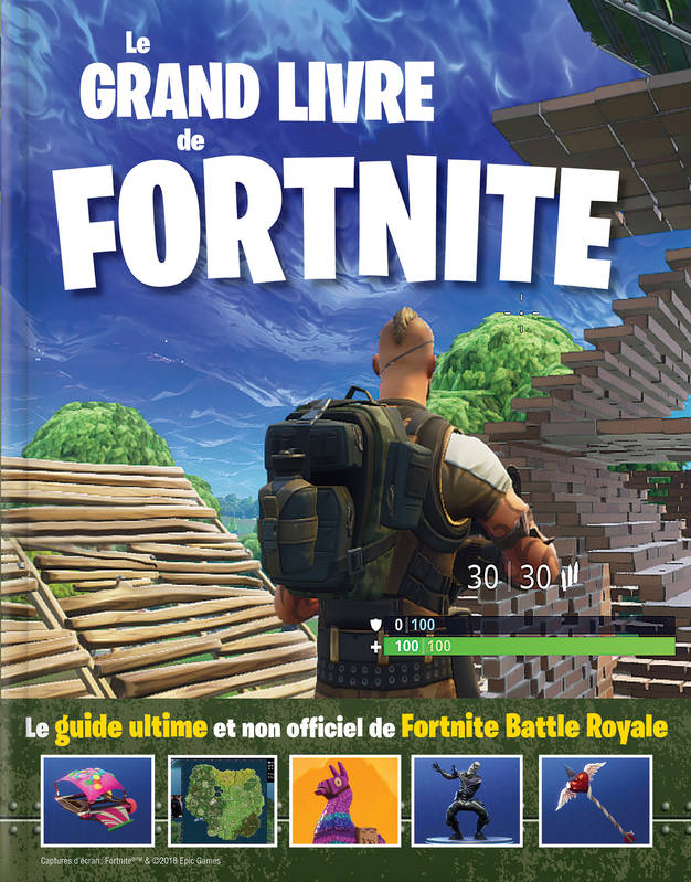 Le grand livre de Fortnite, Le guide ultime et non officiel de Fortnite Battle Royale
