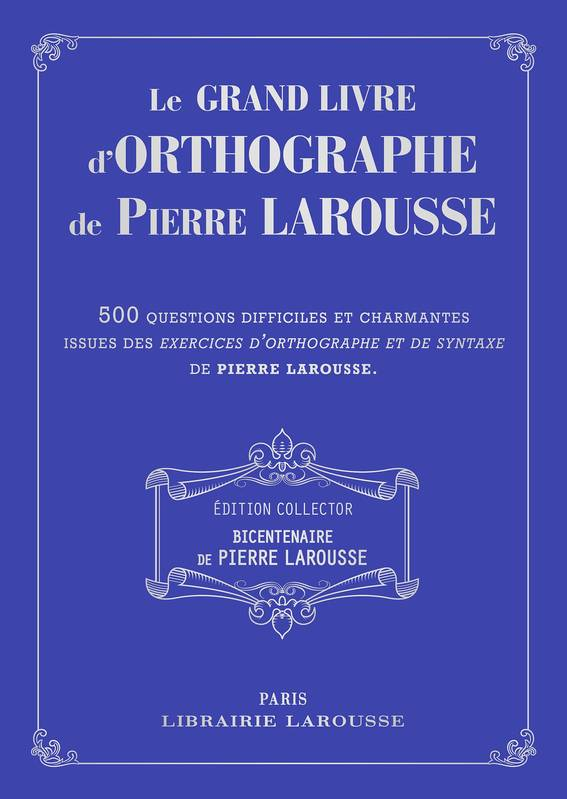 Le grand livre des Exercices d'orthographe de P Larousse - collector