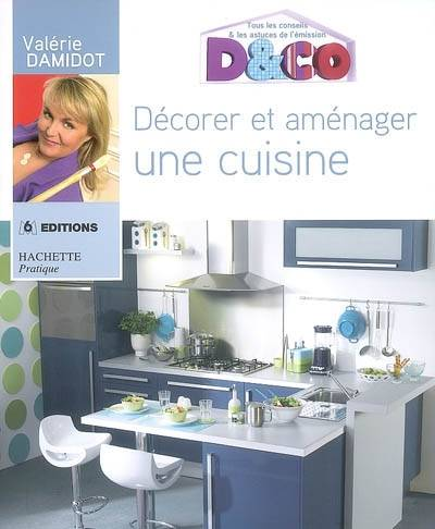 livre d corer et am nager une cuisine tous les conseils et astuces de val rie damidot val rie. Black Bedroom Furniture Sets. Home Design Ideas