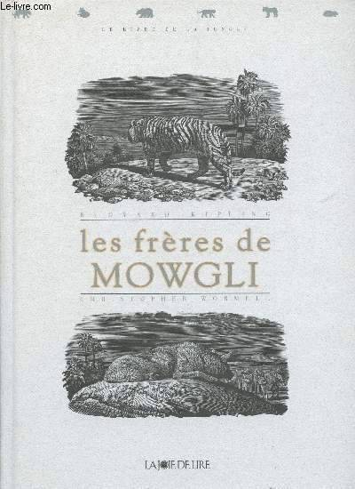 LES FRERES DE MOWGLI / COLLECTION LE LIVRE DE LA JUNGLE.