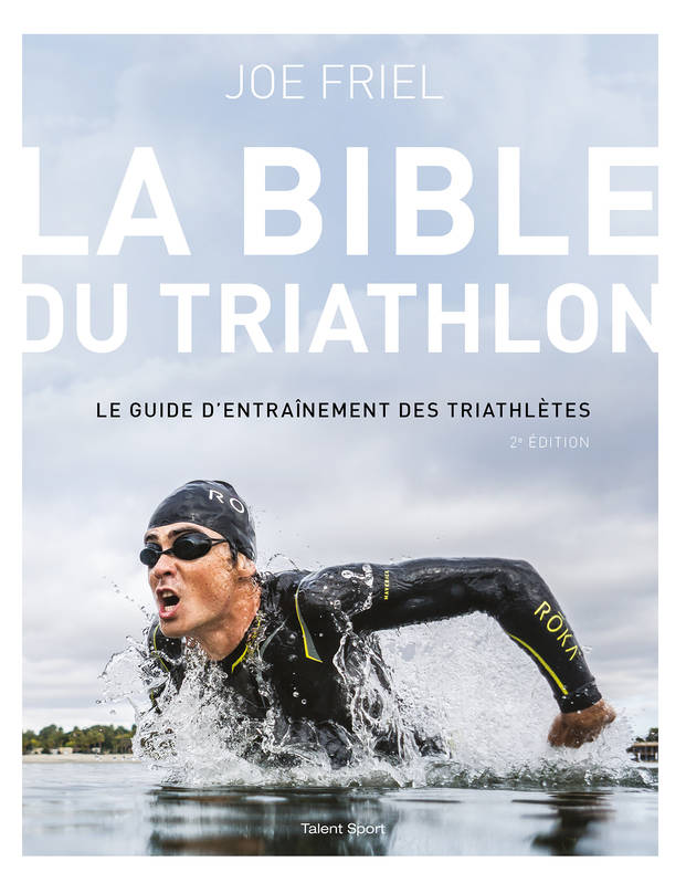 La bible du Triathlon, 2e édition