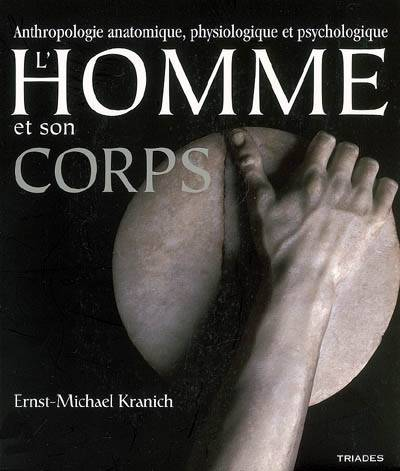 HOMME ET SON CORPS - ANTHROPO. ANATOMIQUE, anatomie, physiologie, psychologie
