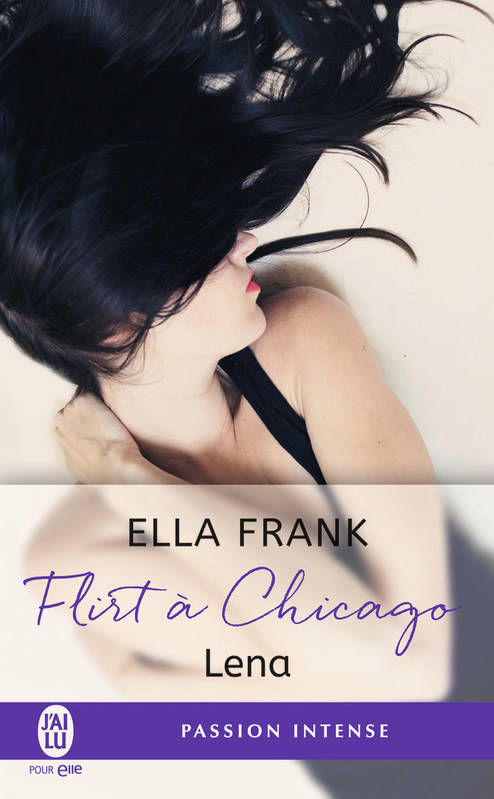 Flirt à Chicago / Lena / Pour elle. Passion intense