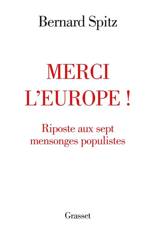 Merci l'Europe !, Riposte aux sept mensonges populistes